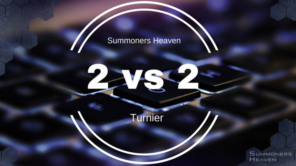 Summoners Heaven 2vs2 Turnier